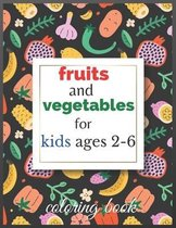 fruits and vegetables coloring book for kids ages 2-6