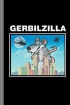 Gerbilzilla: Animals Gift For Veterinarian (6''x9'') Dot Grid Notebook To Write In
