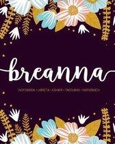 Breanna: Notebook - Libreta - Cahier - Taccuino - Notizbuch: 110 pages paginas seiten pagine: Modern Florals First Name Noteboo