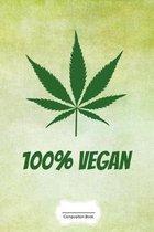 100% Vegan: Lustiges Cannabis Reggae Geschenk f�r den Kiffer Geburtstag Rasta Weihnachten Weed Grower und Stoner Tagebuch Chiller