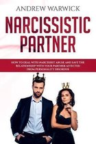 Narcissistic Partner: How to deal with narcissist abuse and save the relationship with your partner affected from personality disorder