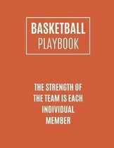 Basketball Playbook The Strength Of The Team Is Each Individual Member