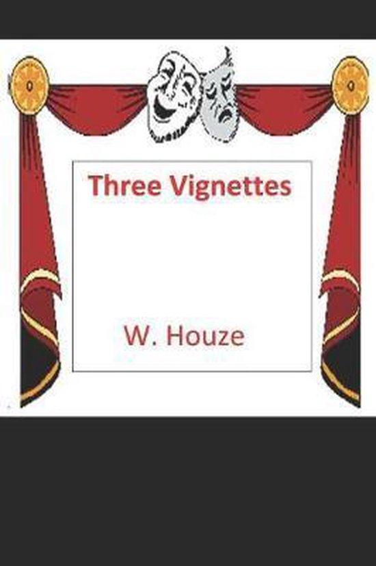 Three Vignettes