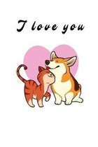 I love you: Notebook with love and pets