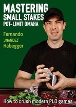 Mastering Small Stakes Pot-Limit Omaha