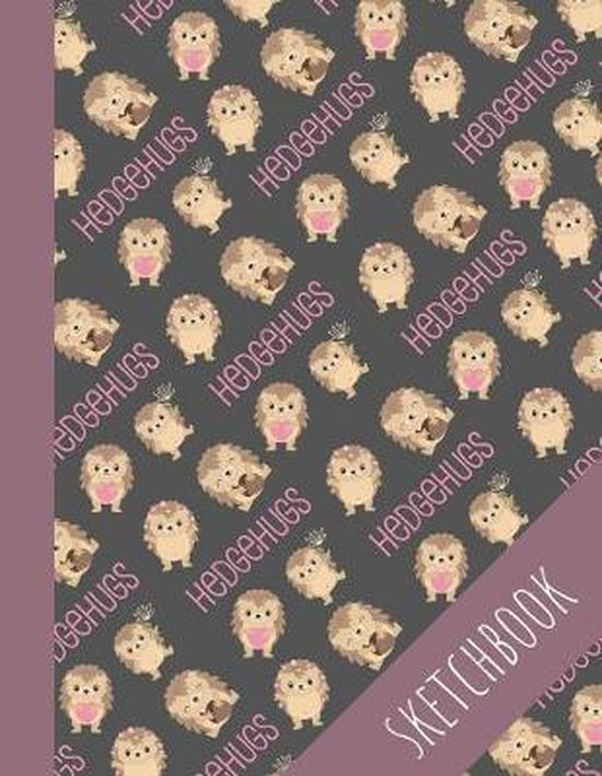 Hedgehogs Sketchbook: Sketchbook With Large Blank Pages, Perfect For Drawing, Cute Hedgehogs, Perfect For Girls