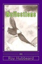 Reflections: Poems To Encourage, Amuse, Inform and Ponder