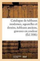 Catalogue de tableaux modernes, aquarelles et dessins, tableaux anciens, gravures en couleur