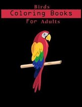 Birds Coloring Book For Adults: Adult Coloring Book with Stress Relieving Bird Designs.