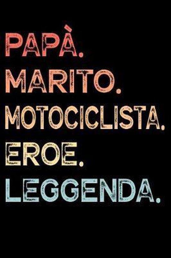 Pap�. Marito. Motociclista. Eroe. Leggenda.: Calendario Organizzatore Calendario Settimanale per Pap� Uomini Festa del pap� Compleanno Festa del pap�