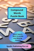 Compound Words Puzzle Book (Word Search, Word Scramble and Missing Vowels)