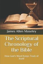 The Scriptural Chronology of the Bible