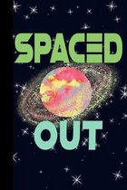 Spaced Out: Outer Space Theme 6x9 120 Page College Ruled Composition Notebook