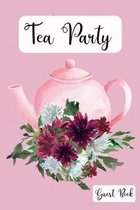 Tea Party Guest Book: Pink Tea Pot Floral Book For Guests to Write Names and Messages!