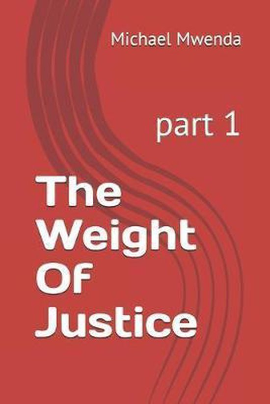 The Weight Of Justice: part 1