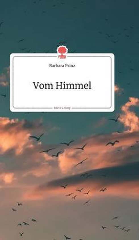 Vom Himmel. Life is a Story - story.one