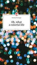 Oh, what a colorful life. Life is a Story - story.one