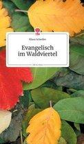 Evangelisch im Waldviertel. Life is a Story - story.one