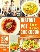 Instant Pot for Two Cookbook: 250 Delicious Instant Pot Recipes for Two