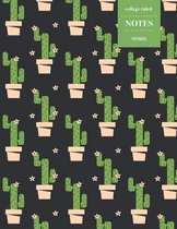 College Ruled Notes 110 Pages: Cactus Floral Notebook for Professionals and Students, Teachers and Writers - Pixel Cactus with Dark Background Patter