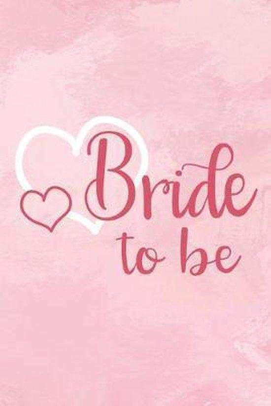 Bride to be: Punktiertes Notizbuch f�r die Braut oder den JGA - 6 x 9 Zoll, ca. A5 -120 Seiten - Dot-Grid - Braut-Motiv - Notizbuch