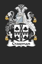 Crossman: Crossman Coat of Arms and Family Crest Notebook Journal (6 x 9 - 100 pages)