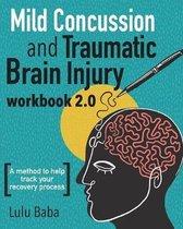 Mild Concussion and Traumatic Brain Injury Workbook 2.0