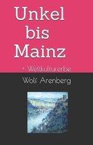 Unkel bis Mainz: Weltkulturerbe