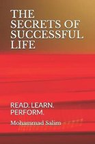 The Secrets of Successful Life: Read. Learn. Perform.