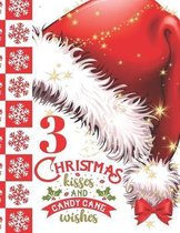 3 Christmas Kisses And Candy Cane Wishes: Glitter Holiday Sketchbook Activity Book Gift For Girls And Boys - Red Santa Hat Christmas Quote Sketchpad T