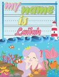 My Name is Lailah: Personalized Primary Tracing Book / Learning How to Write Their Name / Practice Paper Designed for Kids in Preschool a