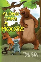 Along Came a Mouse