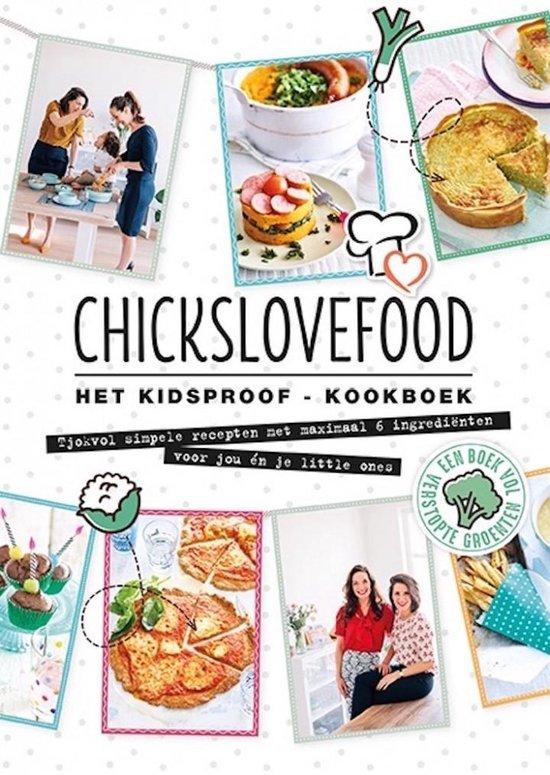 Chickslovefood - Het kidsproof-kookboek