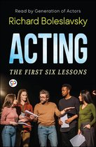 Acting-The First Six Lessons