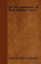 The Life Guardsman - In Three Volumes - Vol. I.