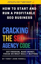 How to Start and run a Profitable SEO Business: Cracking the SEO Agency Code