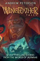 Wingfeather Tales: Six Thrilling Stories from the World of Aerwiar