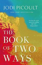 The Book of Two Ways A stunning novel about life, death and missed opportunities