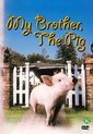 Speelfilm - My Brother The Pig