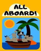 All Aboard: Pirate Treasure Sketchbook, Cute Pirate Treasure Island Sketchbook Gift For Pirate Lovers