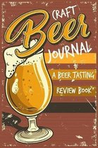 Craft Beer Journal: a Beer Tasting Review Book: Beer Logbook (Rate and Record Your Favorite Brews), Festival Diary & Notebook