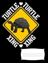 Turtle Xing: Turtle Notebook Journal for Tortoise Lovers, 7.44'' x 9.69'' Composition Book, College Ruled for School, Work and Journa