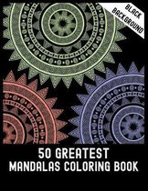 Black Background 50 Greatest Mandalas Coloring Book: 50 Big Magical Mandalas One side Print coloring book for adult creative haven coloring books mand