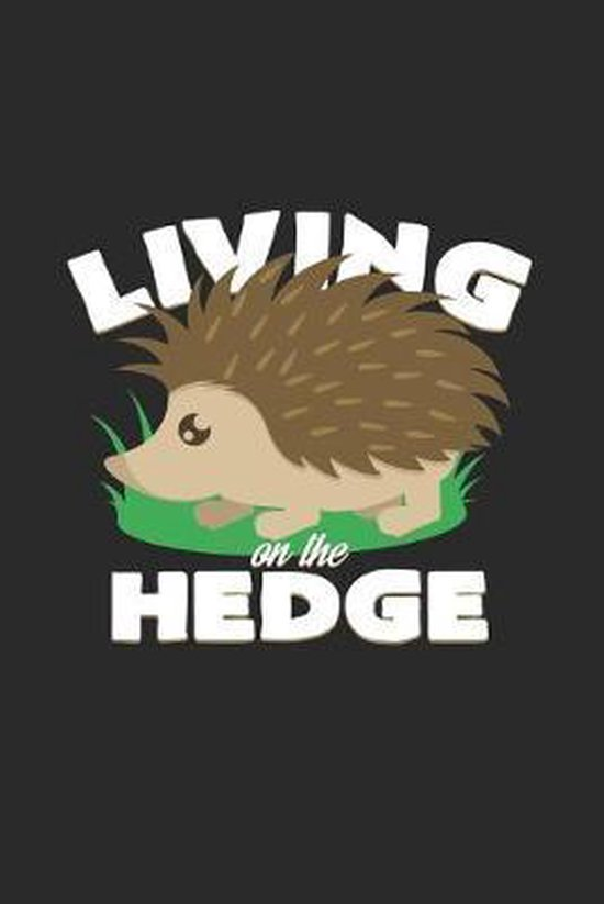 Living on the hedge: 6x9 Hedgehogs - grid - squared paper - notebook - notes