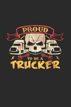 Proud to be a trucker: 6x9 Truck Driver - grid - squared paper - notebook - notes