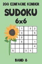 200 Einfache Kinder Sudoku 6x6 Band 8: Sudoku Puzzle R�tselheft mit L�sung, 2 R�stel pro Seite