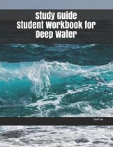 Study Guide Student Workbook for Deep Water