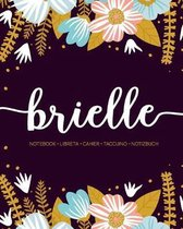 Brielle: Notebook - Libreta - Cahier - Taccuino - Notizbuch: 110 pages paginas seiten pagine: Modern Florals First Name Noteboo