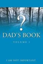 Dad's Book - Volume I
