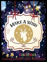 Make A Wish Christmas Coloring Book for Adult Relaxation